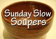 Sunday slow soupers